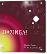 Sheldon Cooper Bazinga Acrylic Print