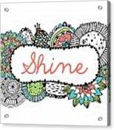 Shine Part 2 Acrylic Print