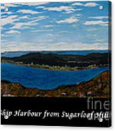 Ship Harbour From Sugarloaf Hill - Historic Town - Atlantic Charter Acrylic Print