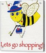 Shopping Bee Gilda Acrylic Print by Christy Woodland