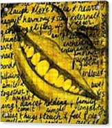 Simply Smile and your golden virtues will be written all over you Acrylic Print