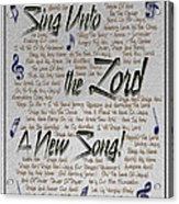 Sing Unto The Lord A New Song Acrylic Print