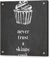 Skinny Cook Acrylic Print