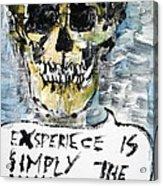 Skull Quoting Oscar Wilde.4 Acrylic Print