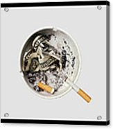 Smoking Also Kills Your Pocket And Fills The Politicians' Acrylic Print