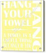 Sold Hang Your Towel Acrylic Print