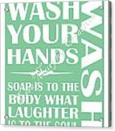 Solid Wash Your Hands Acrylic Print
