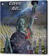 Some Gave All... Acrylic Print