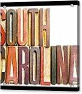 South Carolina Antique Letterpress Printing Blocks Acrylic Print