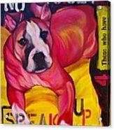 Speak Up Acrylic Print