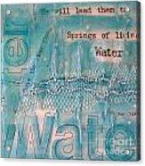 Springs Of Living Water Acrylic Print