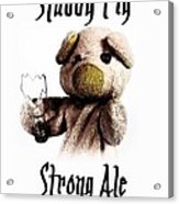 Stabby Pig Strong Ale Acrylic Print