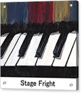 Stage Fright Named Acrylic Print