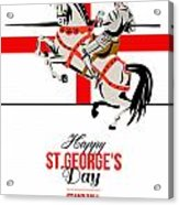 Stand Tall Stand Proud Happy St George Day Retro Poster Acrylic Print by Aloysius Patrimonio