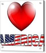 Love America Acrylic Print by Fenton Wylam