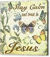 Stay Calm-trust In Jesus-2 Acrylic Print