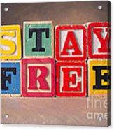 Stay Free Acrylic Print