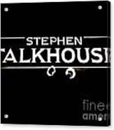 Stephen Talkhouse Acrylic Print