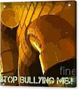 Stop Bullying Acrylic Print
