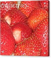 Strawberries Acrylic Print by Cleaster Cotton