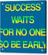 Success Waits For No One Acrylic Print by Jera Sky