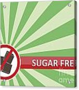 Sugar Free Banner Acrylic Print
