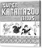 Super Karamazov Bros. -- A Parody Of Mario Acrylic Print by Tom Toro