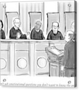 Supreme Court Justices Say To A Man Approaching Acrylic Print by Paul Noth