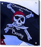 Surrender The Booty Pirate Flag Acrylic Print by Garry Gay