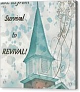 Survival To Revival Acrylic Print