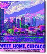 Sweet Home Chicago IIi Acrylic Print