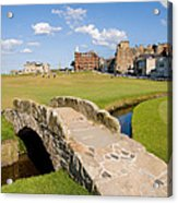 Swilcan Bridge On The 18th Hole At St Andrews Old Golf Course Scotland Acrylic Print