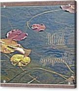 Sympathy Greeting Card - Autumn Lily Pads Acrylic Print
