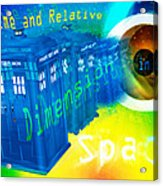 Tardis Time And Relative Dimension In Space Acrylic Print