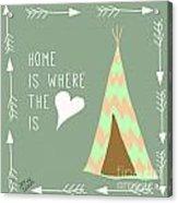 Teepee Art Arrows Home Is Where The Heart Is Acrylic Print