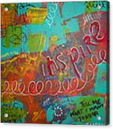 tell me what I want to hear Acrylic Print