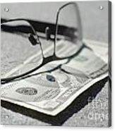 Ten Dollar And Eyeglasses Acrylic Print
