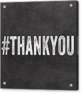 Thank You- Greeting Card Acrylic Print
