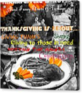 Thanksgiving Is Not... Acrylic Print