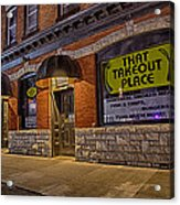 That Takeout Place Acrylic Print