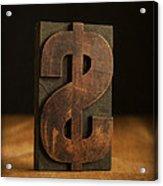 The Almighty Dollar Acrylic Print by Edward Fielding