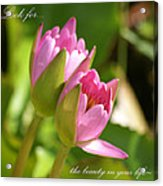 The Beauty In Your Life Acrylic Print