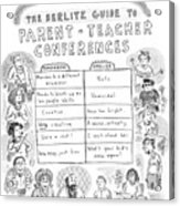 'the Berlitz Guide To Parent-teacher Conferences' Acrylic Print by Roz Chast