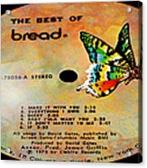 The Best Of Bread Side 1 Acrylic Print
