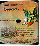 The Best Of Bread Side 2 Acrylic Print