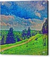 The Dark Hills Acrylic Print by Michelle Greene Wheeler