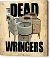 The Dead Wringers Poster Acrylic Print