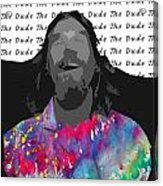 The Dude  Acrylic Print