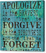 The First To Apologize Acrylic Print by Debbie DeWitt