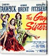 The Gay Sisters, Us Poster Art Acrylic Print